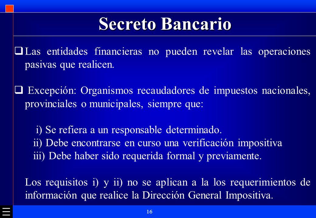 Secreto Bancario Las entidades financieras no pueden revelar las operaciones pasivas que realicen.