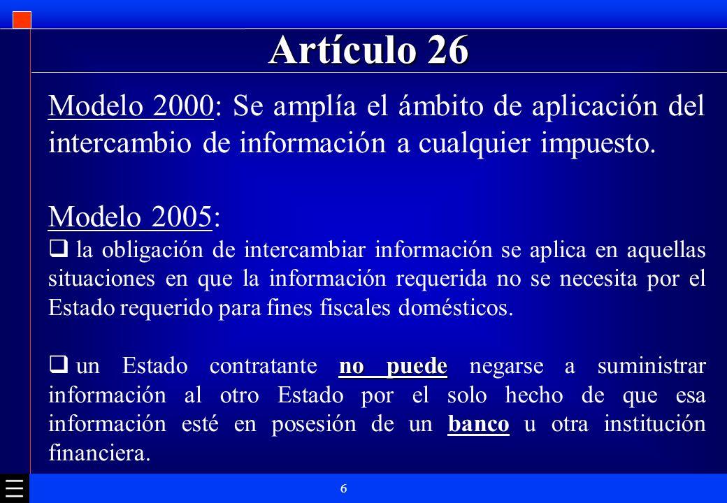 Artículo 26Modelo 2000: Se amplía el ámbito de aplicación del intercambio de información a cualquier impuesto.