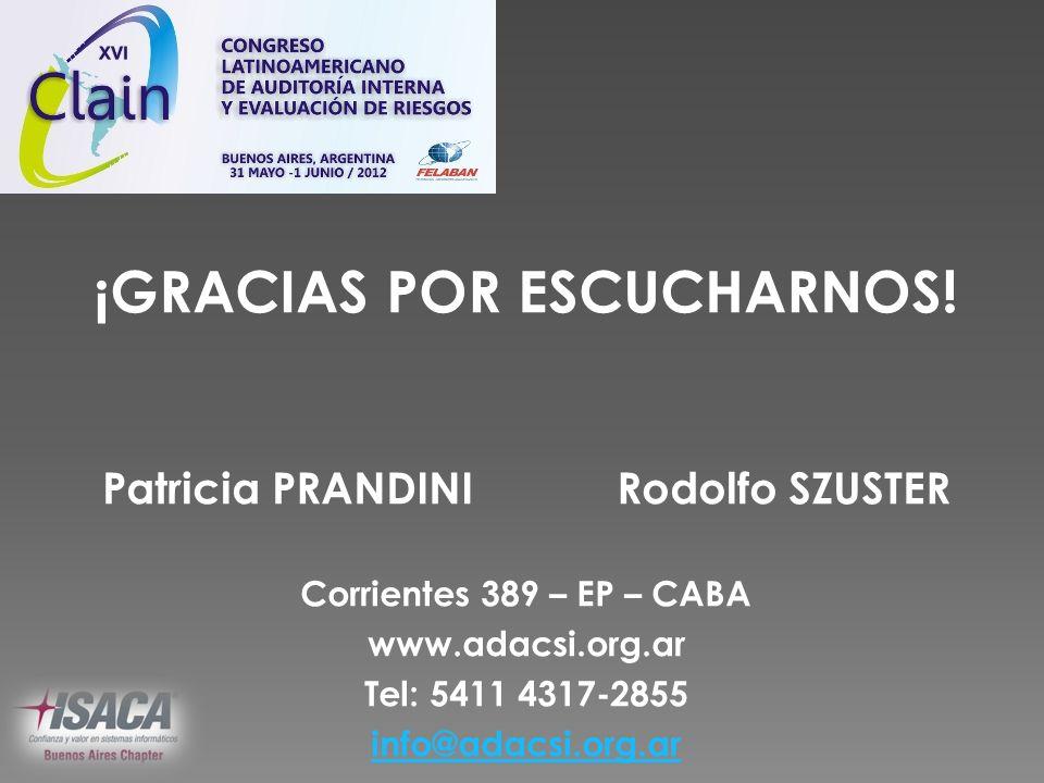 ¡GRACIAS POR ESCUCHARNOS! Patricia PRANDINI Rodolfo SZUSTER