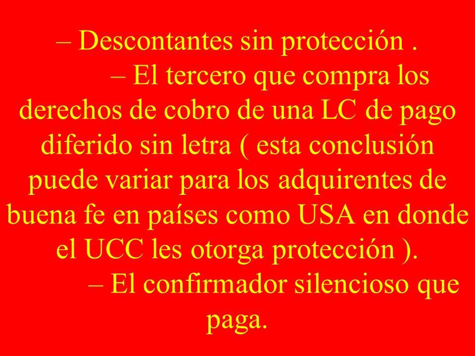 – Descontantes sin protección