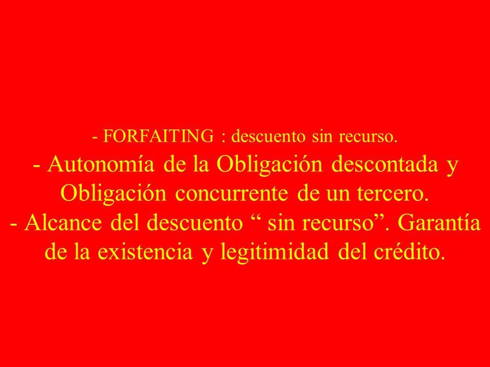 - FORFAITING : descuento sin recurso