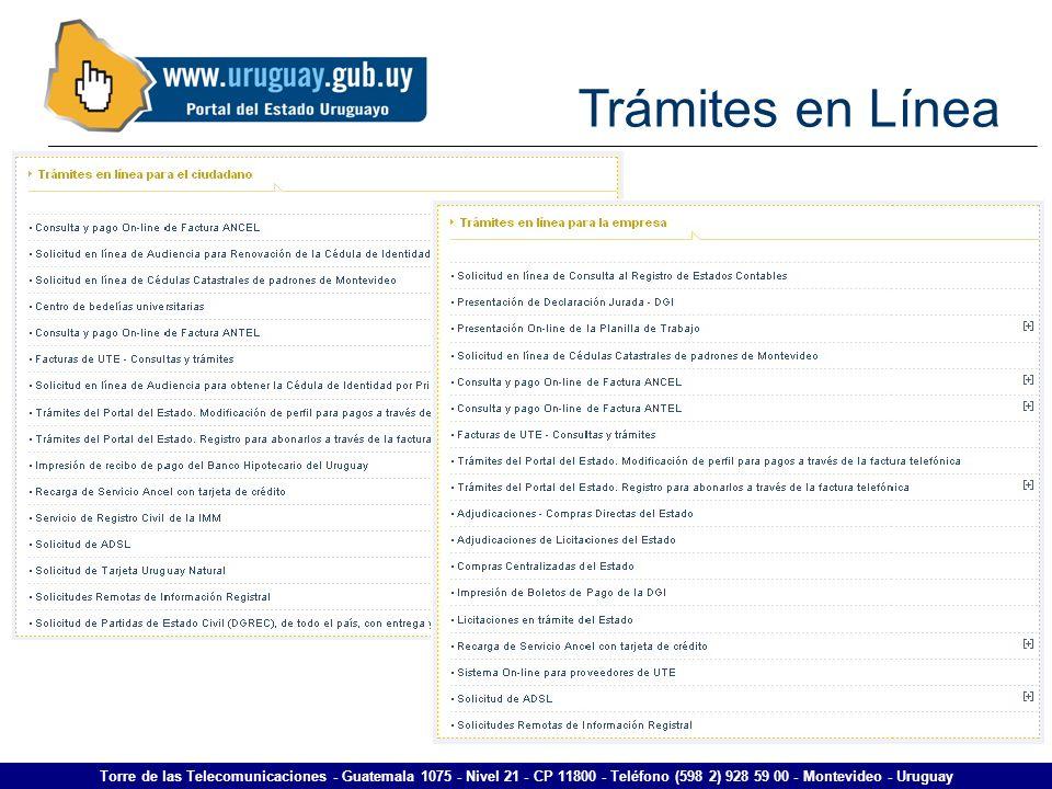 Trámites en Línea Torre de las Telecomunicaciones - Guatemala 1075 - Nivel 21 - CP 11800 - Teléfono (598 2) 928 59 00 - Montevideo - Uruguay.