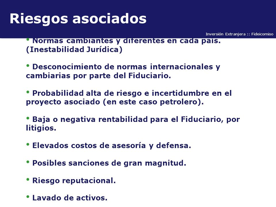 Riesgos asociados Normas cambiantes y diferentes en cada país. (Inestabilidad Jurídica)