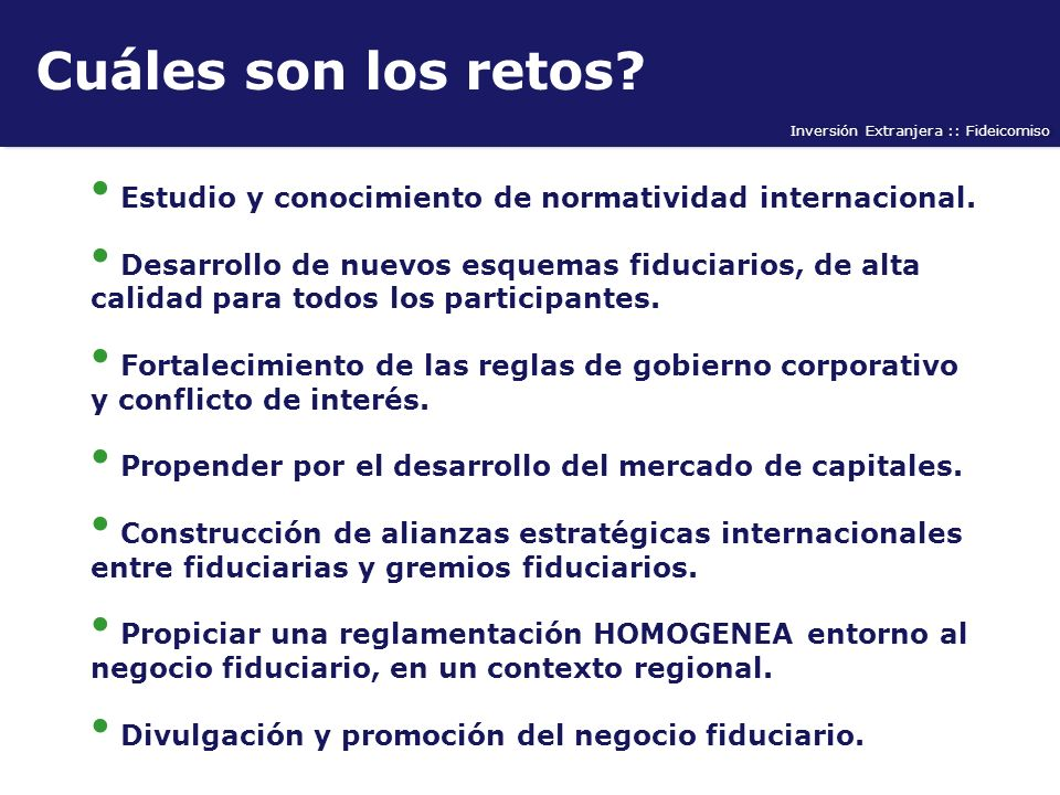 Cuáles son los retos Estudio y conocimiento de normatividad internacional.