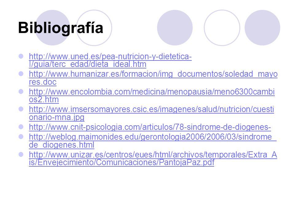 Bibliografía http://www.uned.es/pea-nutricion-y-dietetica-I/guia/terc_edad/dieta_ideal.htm.