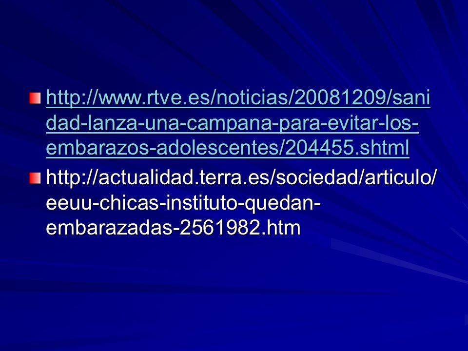 http://www.rtve.es/noticias/20081209/sanidad-lanza-una-campana-para-evitar-los-embarazos-adolescentes/204455.shtml