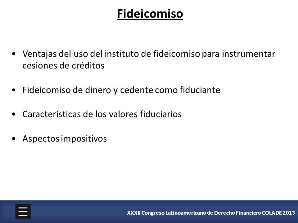Fideicomiso Ventajas del uso del instituto de fideicomiso para instrumentar cesiones de créditos. Fideicomiso de dinero y cedente como fiduciante.