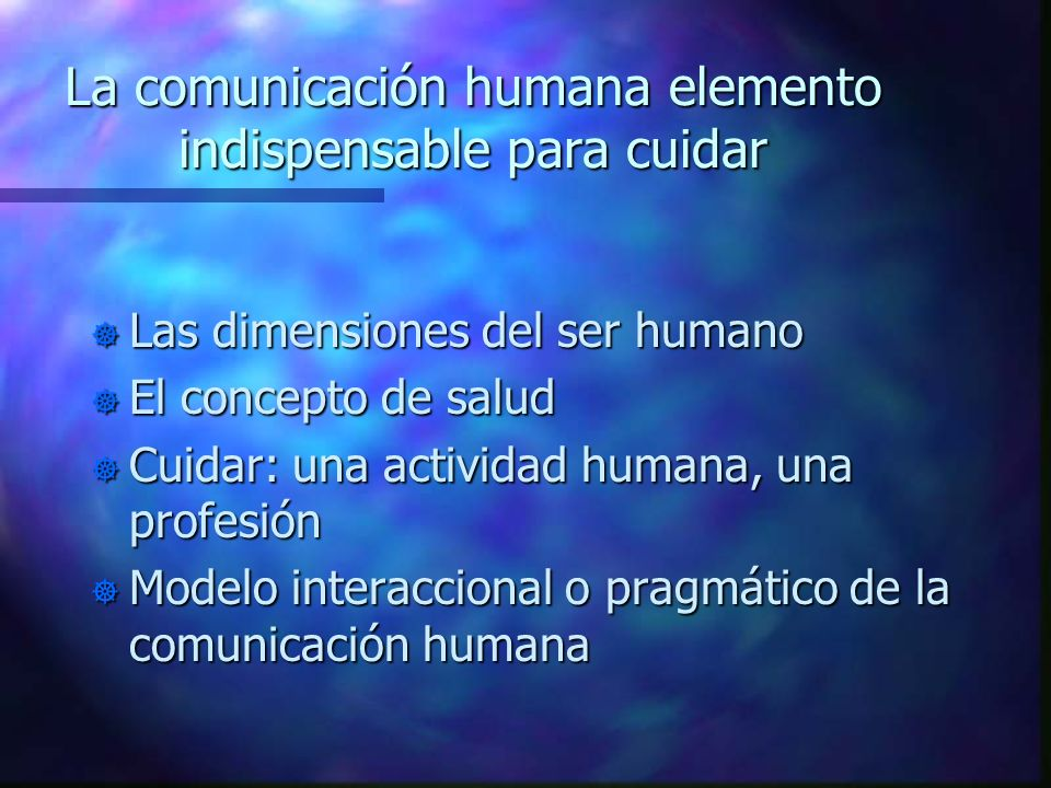 La comunicación humana elemento indispensable para cuidar