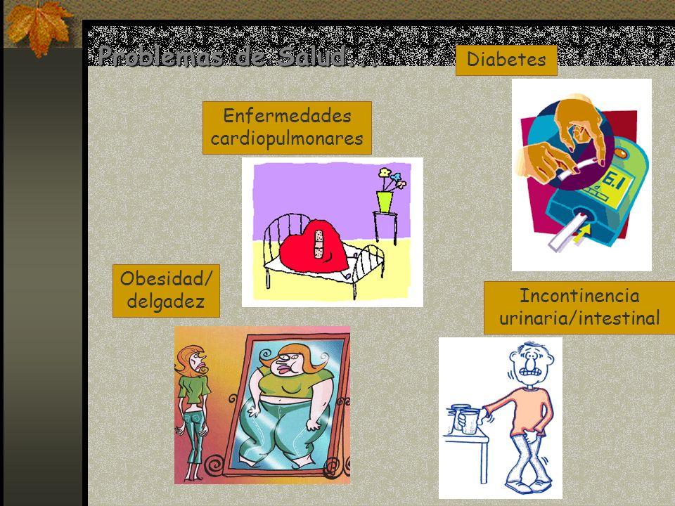 Problemas de Salud... Diabetes Enfermedades cardiopulmonares