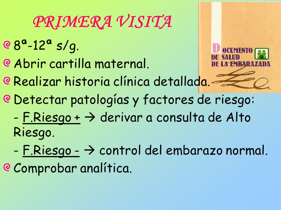 PRIMERA VISITA 8ª-12ª s/g. Abrir cartilla maternal.