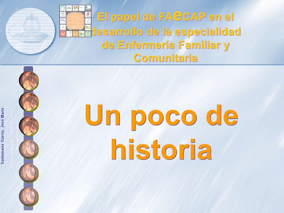 El papel de FAeCAP en el desarrollo de la especialidad de Enfermería Familiar y Comunitaria