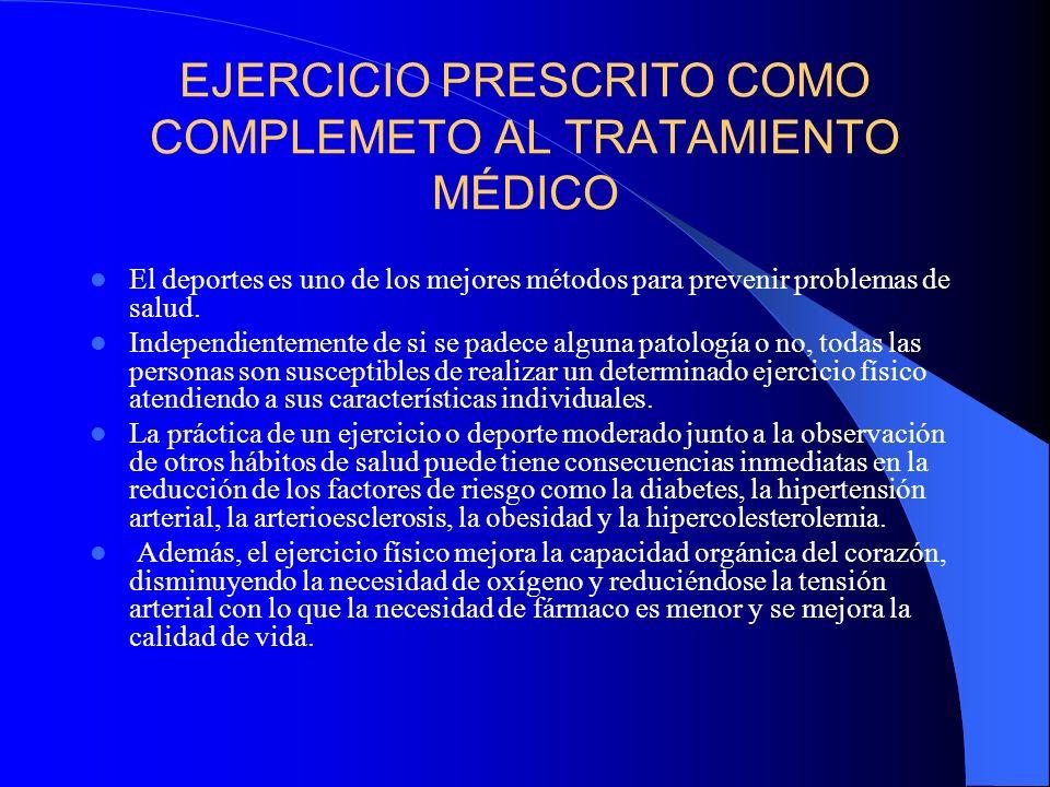 EJERCICIO PRESCRITO COMO COMPLEMETO AL TRATAMIENTO MÉDICO