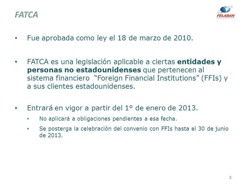 FATCA Fue aprobada como ley el 18 de marzo de 2010.