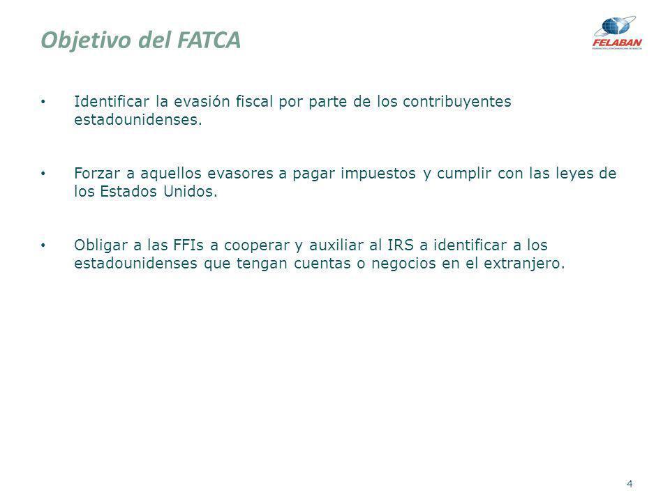 Objetivo del FATCAIdentificar la evasión fiscal por parte de los contribuyentes estadounidenses.