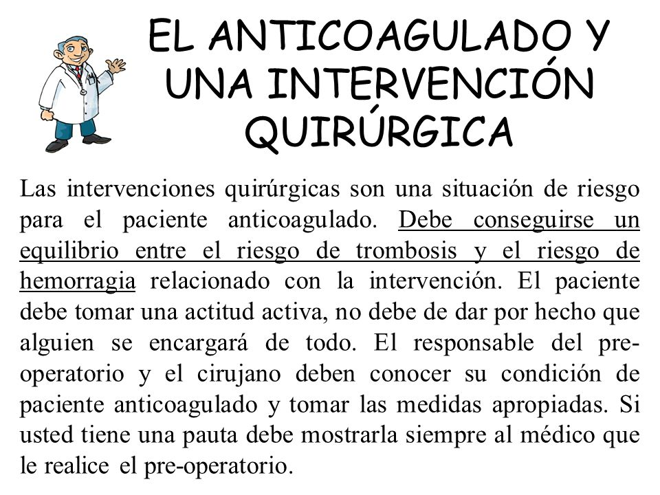 EL ANTICOAGULADO Y UNA INTERVENCIÓN QUIRÚRGICA