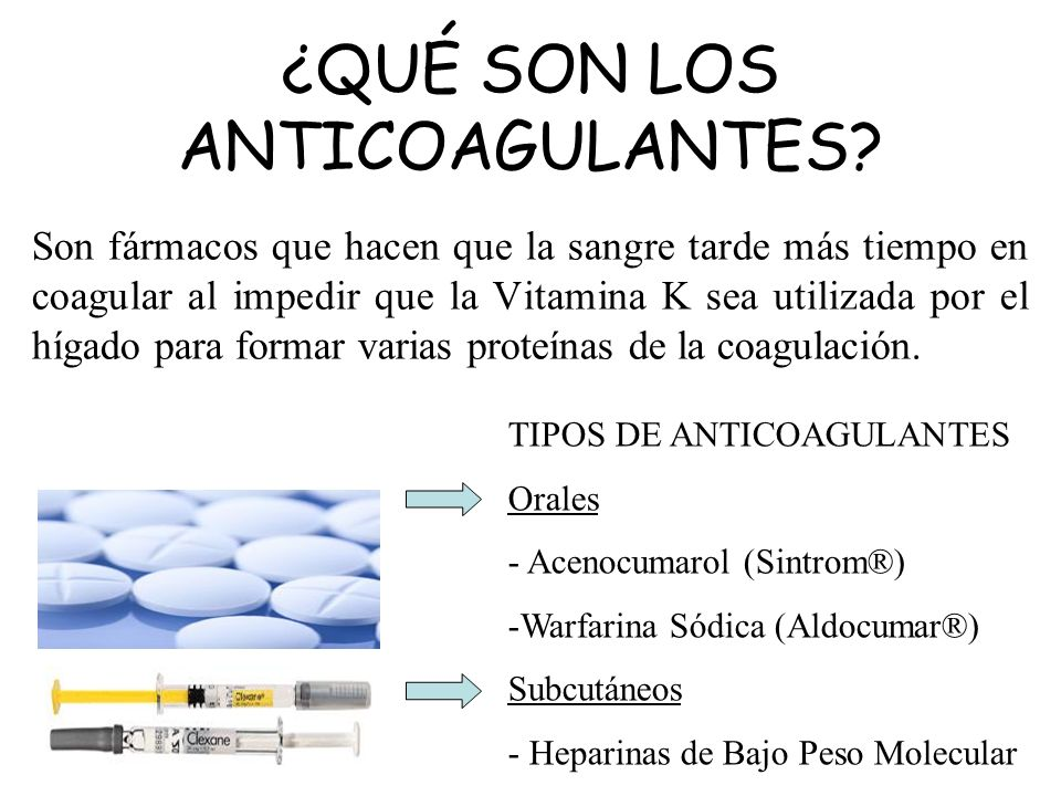 ¿QUÉ SON LOS ANTICOAGULANTES