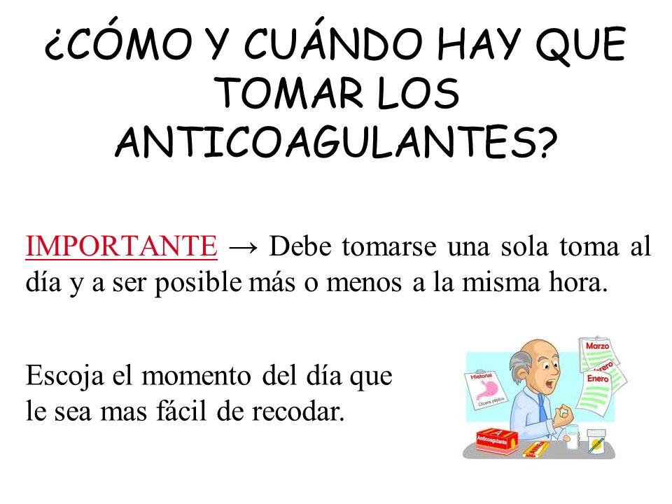 ¿CÓMO Y CUÁNDO HAY QUE TOMAR LOS ANTICOAGULANTES