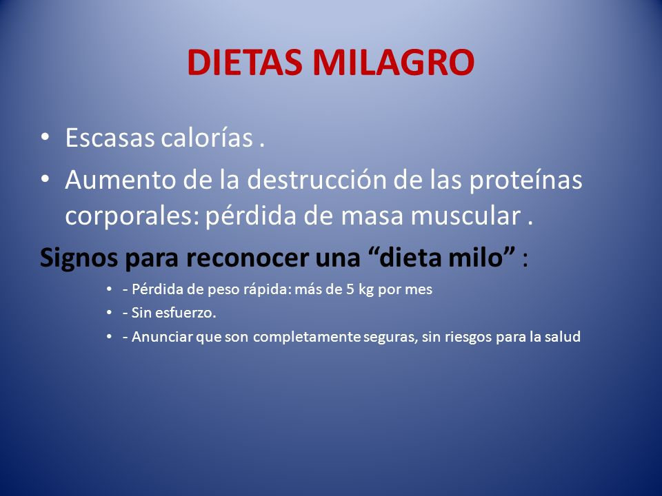 DIETAS MILAGRO Escasas calorías .
