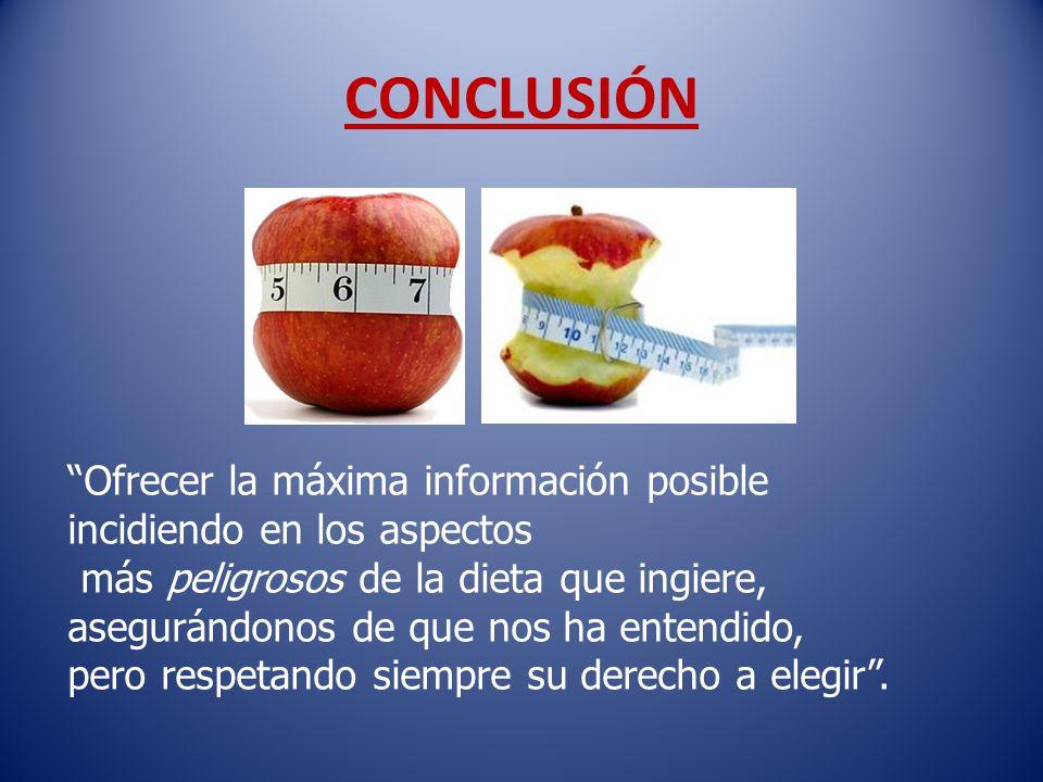 CONCLUSIÓN Ofrecer la máxima información posible