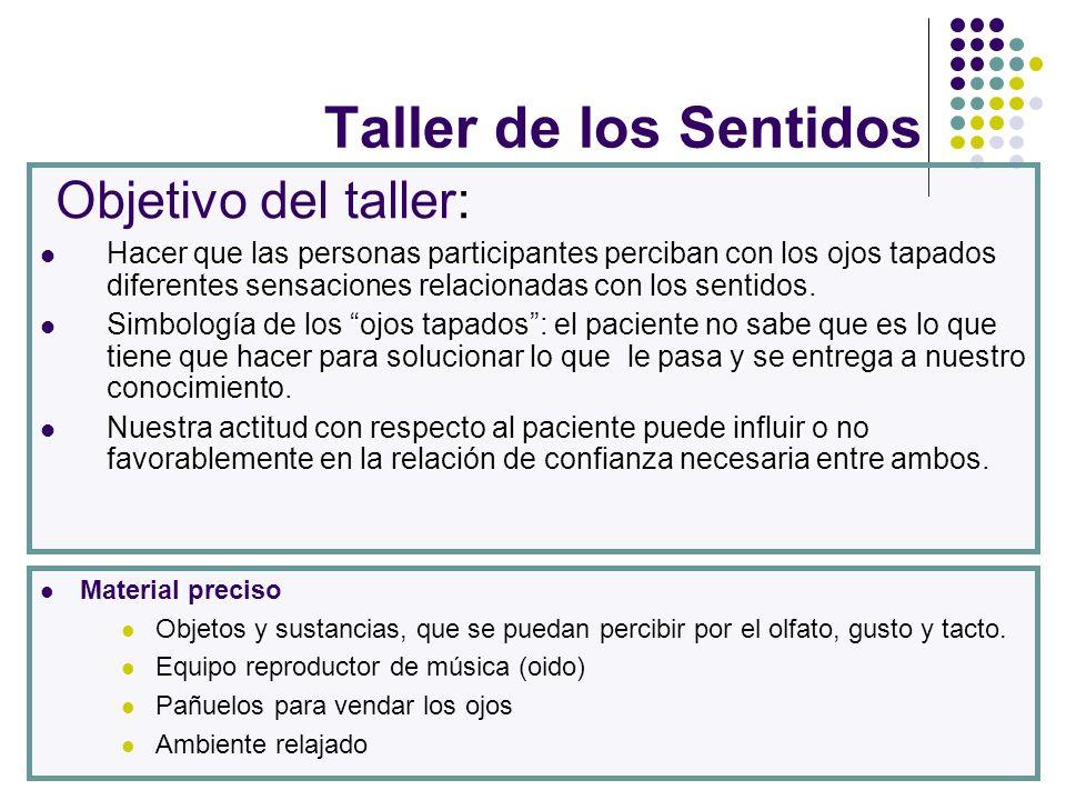 Taller de los Sentidos Objetivo del taller: