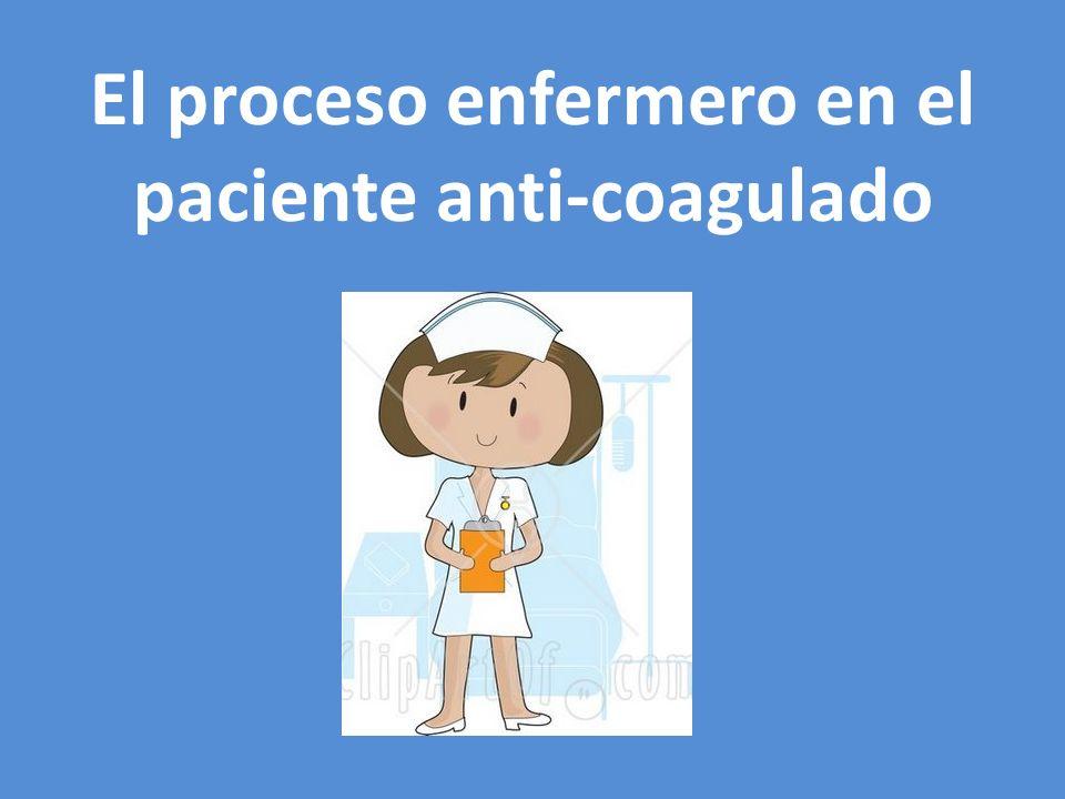 El proceso enfermero en el paciente anti-coagulado