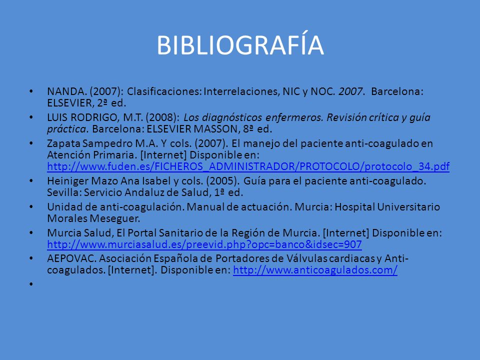 BIBLIOGRAFÍANANDA. (2007): Clasificaciones: Interrelaciones, NIC y NOC. 2007. Barcelona: ELSEVIER, 2ª ed.