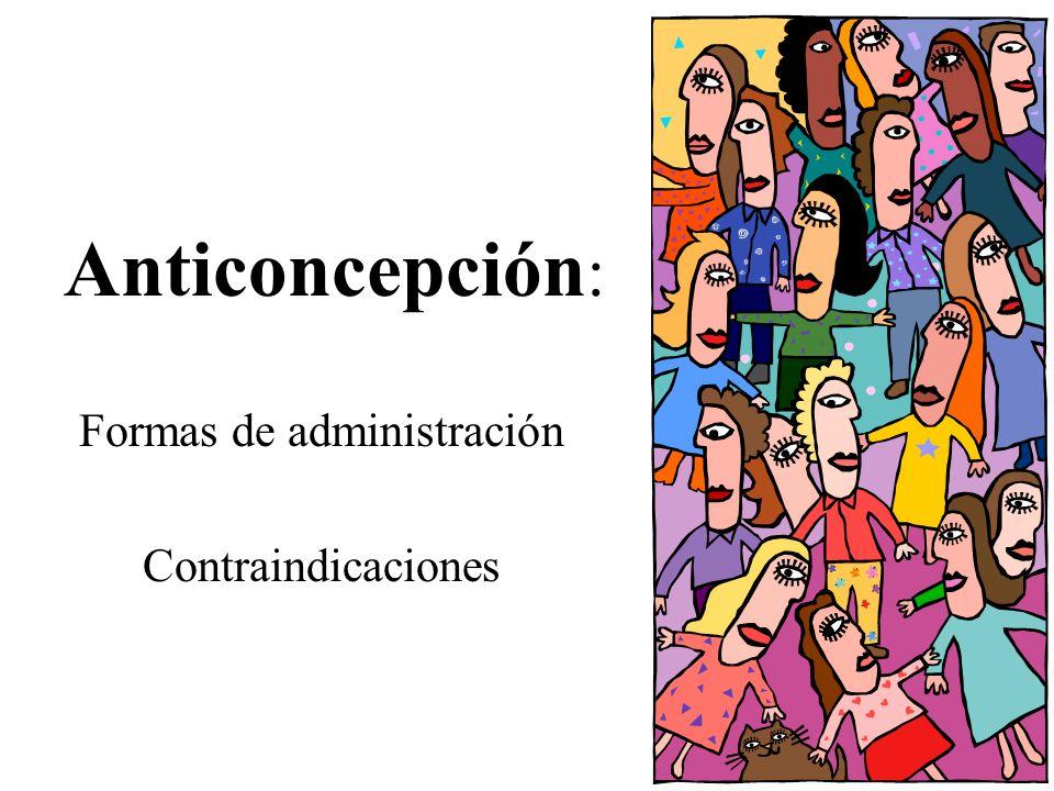 Formas de administración Contraindicaciones