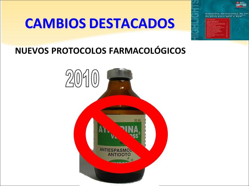 CAMBIOS DESTACADOS 2010 NUEVOS PROTOCOLOS FARMACOLÓGICOS
