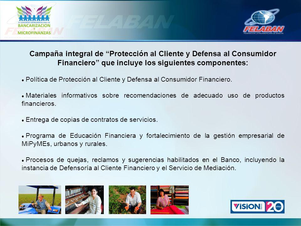 Campaña integral de Protección al Cliente y Defensa al Consumidor Financiero que incluye los siguientes componentes: