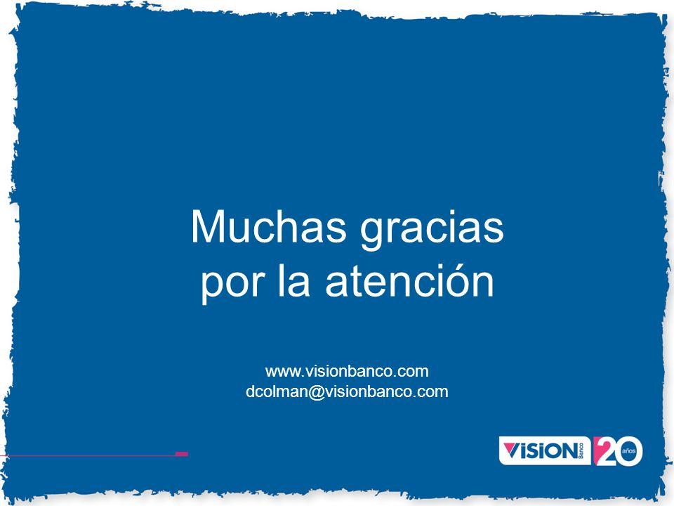 Muchas gracias por la atención www.visionbanco.com