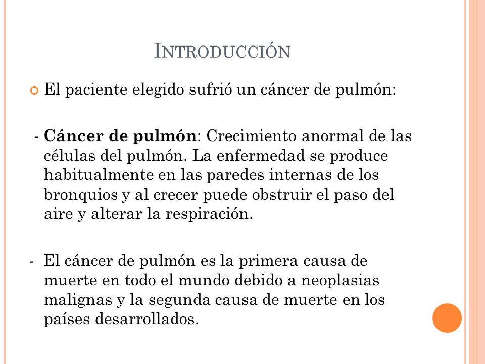 Introducción El paciente elegido sufrió un cáncer de pulmón: