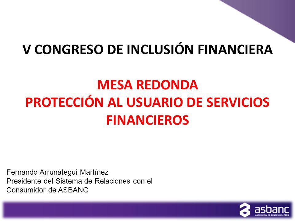 V Congreso de inclusión financiera mesA REDONDa Protección al usuario de servicios financieros