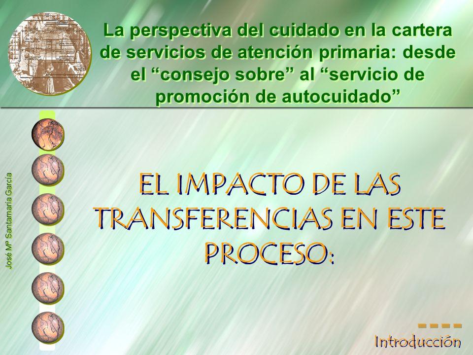 EL IMPACTO DE LAS TRANSFERENCIAS EN ESTE PROCESO: