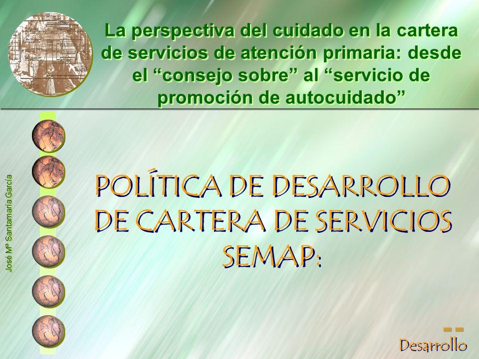 POLÍTICA DE DESARROLLO DE CARTERA DE SERVICIOS SEMAP: