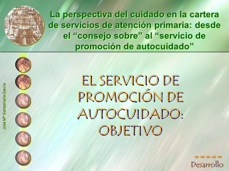 EL SERVICIO DE PROMOCIÓN DE AUTOCUIDADO: OBJETIVO