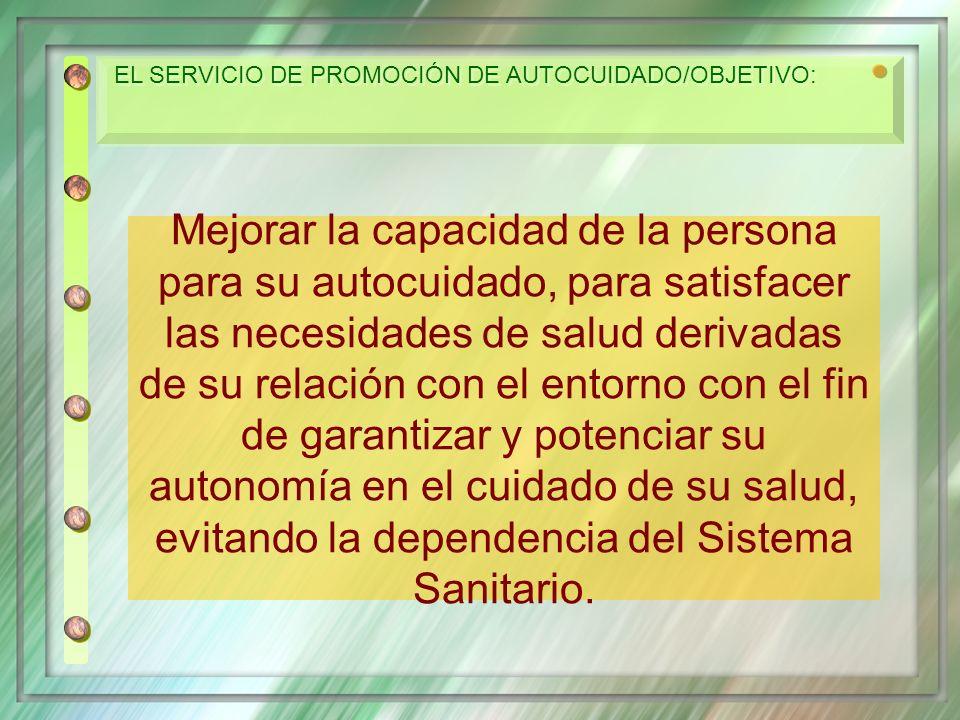 EL SERVICIO DE PROMOCIÓN DE AUTOCUIDADO/OBJETIVO: