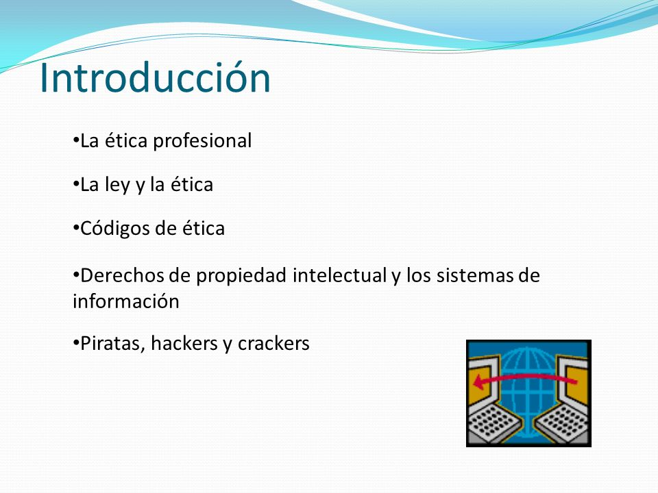 Introducción La ética profesional La ley y la ética Códigos de ética