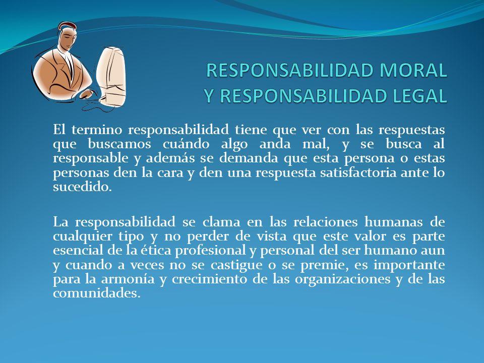 RESPONSABILIDAD MORAL Y RESPONSABILIDAD LEGAL