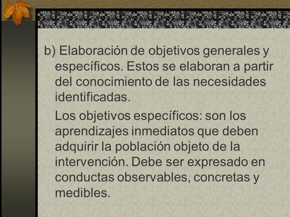 b) Elaboración de objetivos generales y específicos