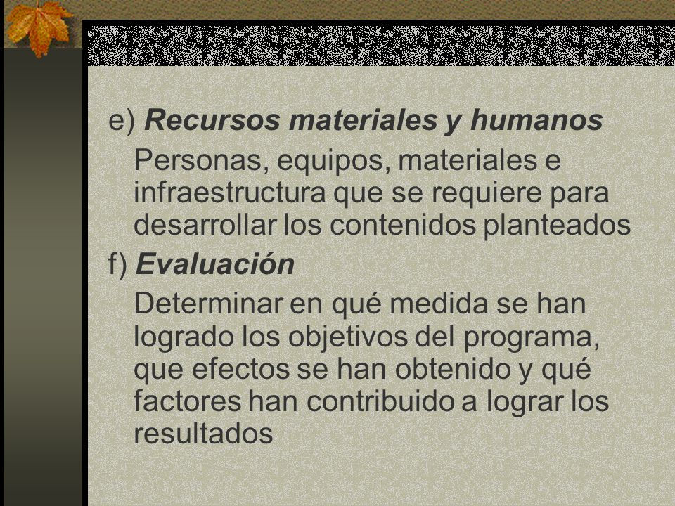 e) Recursos materiales y humanos