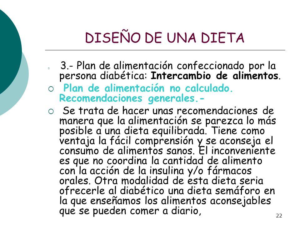 DISEÑO DE UNA DIETA 3.- Plan de alimentación confeccionado por la persona diabética: Intercambio de alimentos.