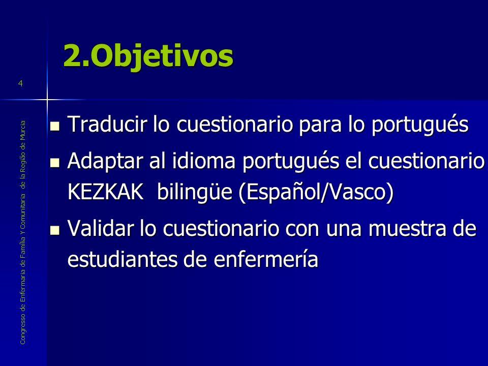 2.Objetivos Traducir lo cuestionario para lo portugués