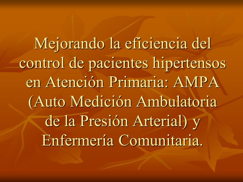 Mejorando la eficiencia del control de pacientes hipertensos en Atención Primaria: AMPA (Auto Medición Ambulatoria de la Presión Arterial) y Enfermería Comunitaria.