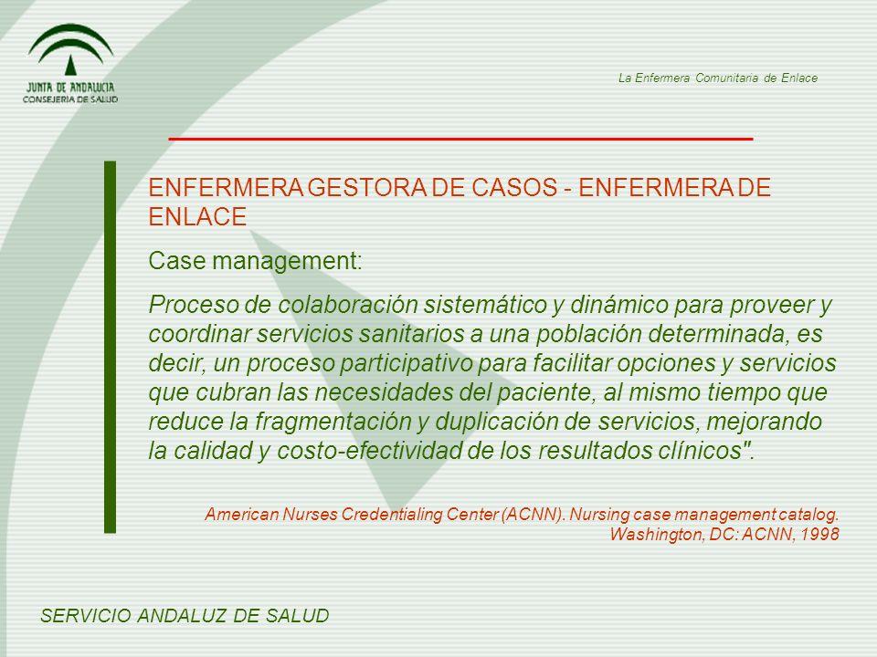 ENFERMERA GESTORA DE CASOS - ENFERMERA DE ENLACE Case management: