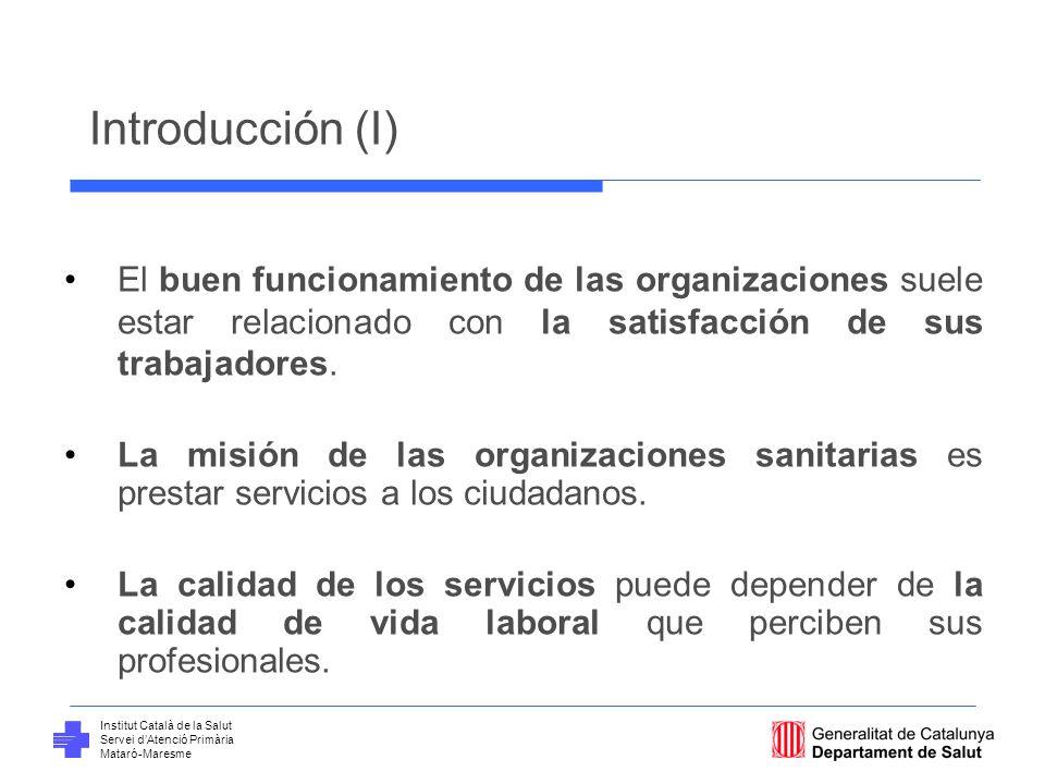 Introducción (I) El buen funcionamiento de las organizaciones suele estar relacionado con la satisfacción de sus trabajadores.