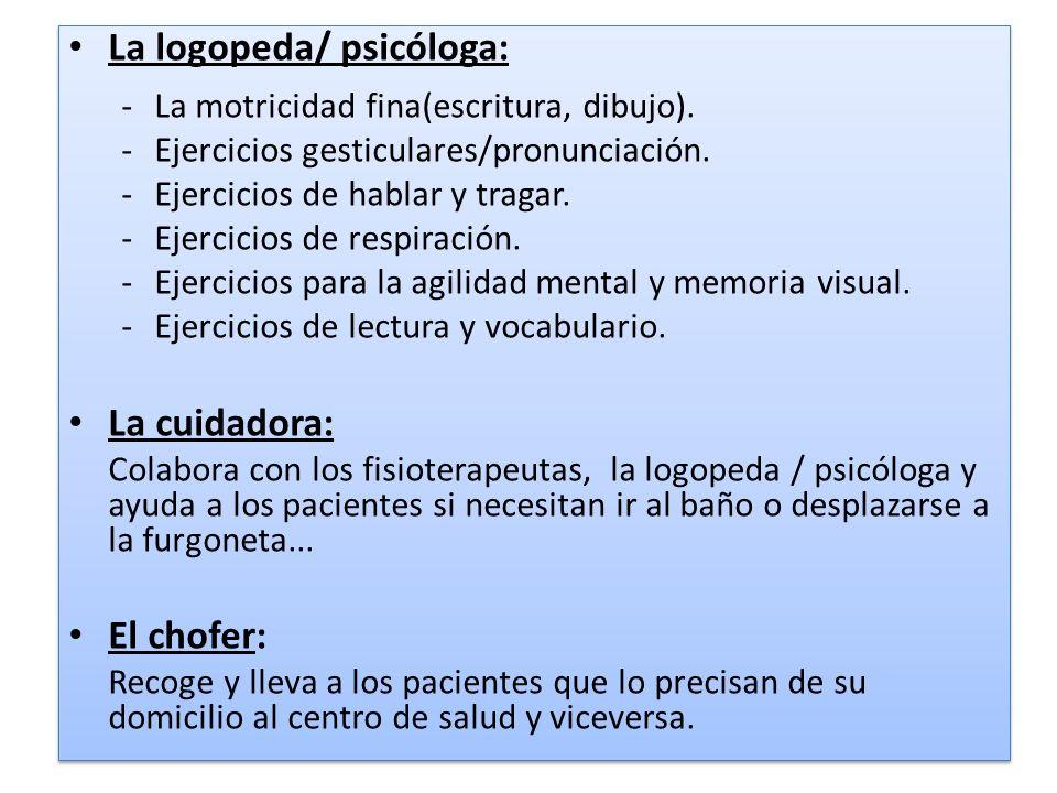La logopeda/ psicóloga: