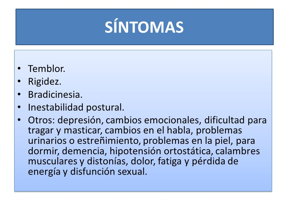 SÍNTOMAS Temblor. Rigidez. Bradicinesia. Inestabilidad postural.