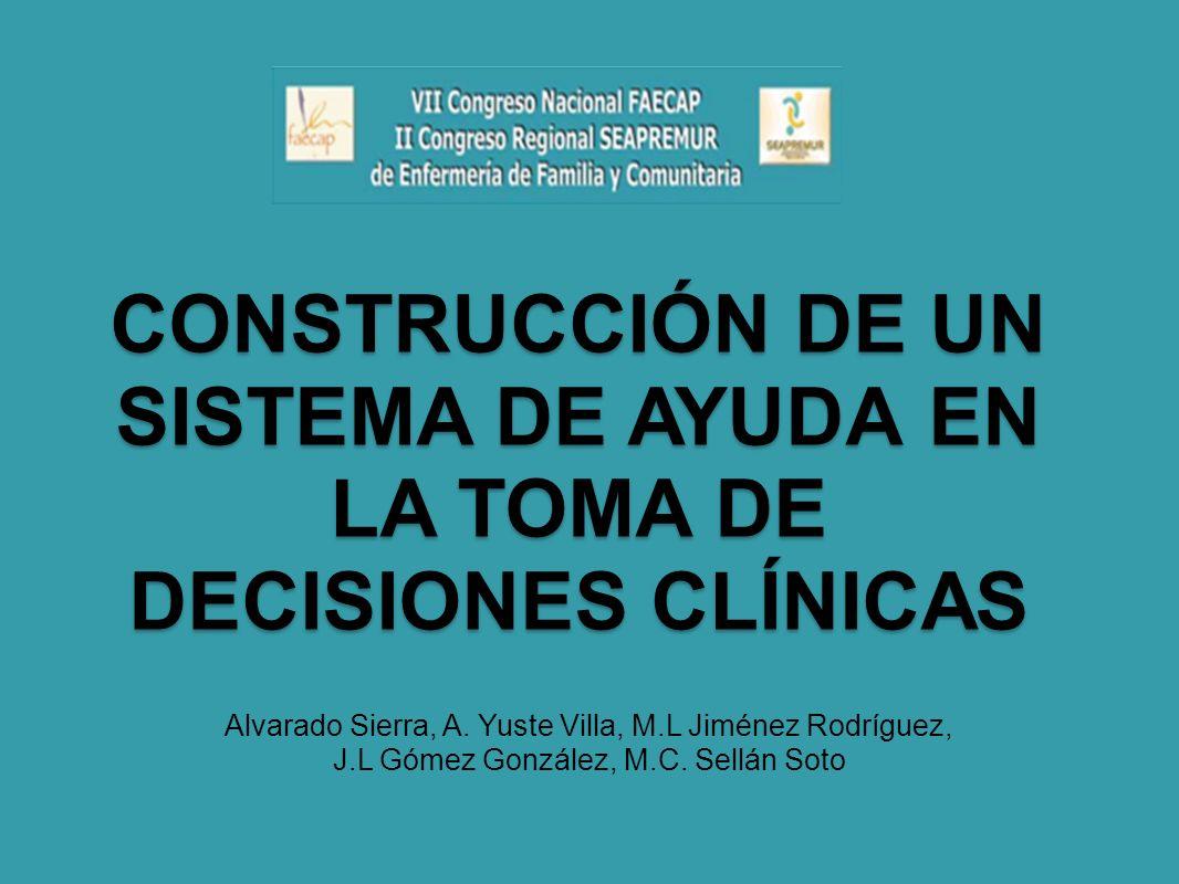 CONSTRUCCIÓN DE UN SISTEMA DE AYUDA EN LA TOMA DE DECISIONES CLÍNICAS