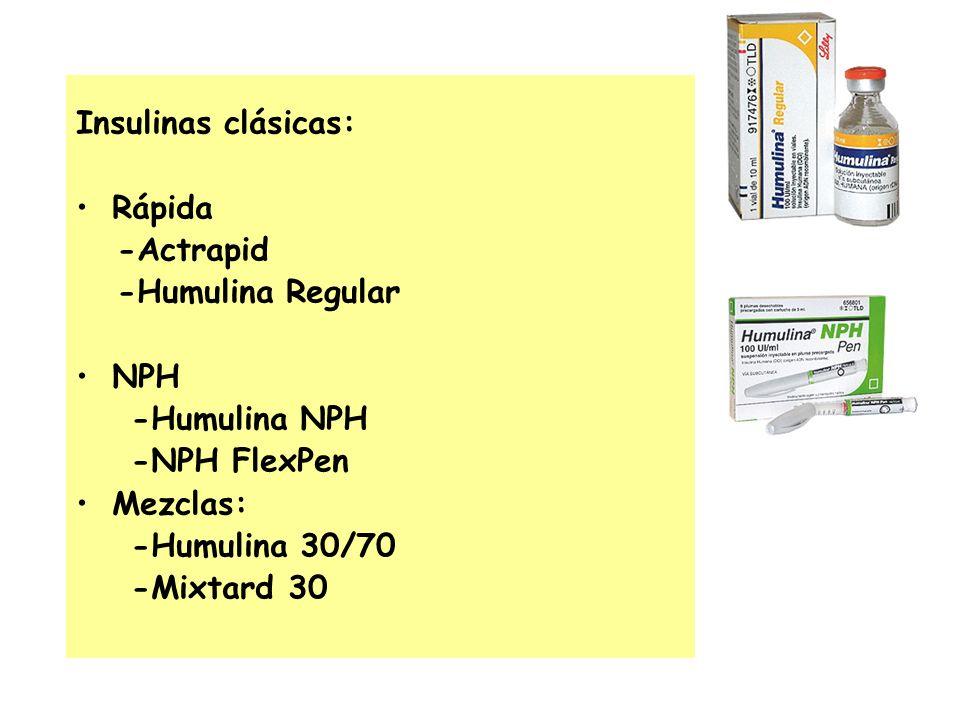 Insulinas clásicas: Rápida -Actrapid -Humulina Regular NPH