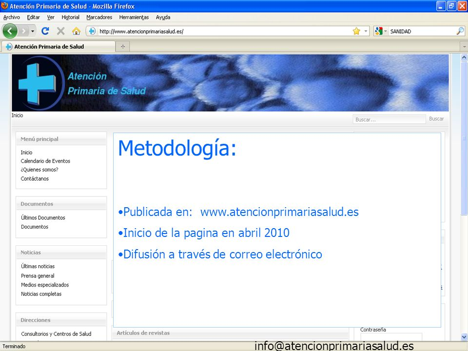 Metodología: Publicada en: www.atencionprimariasalud.es